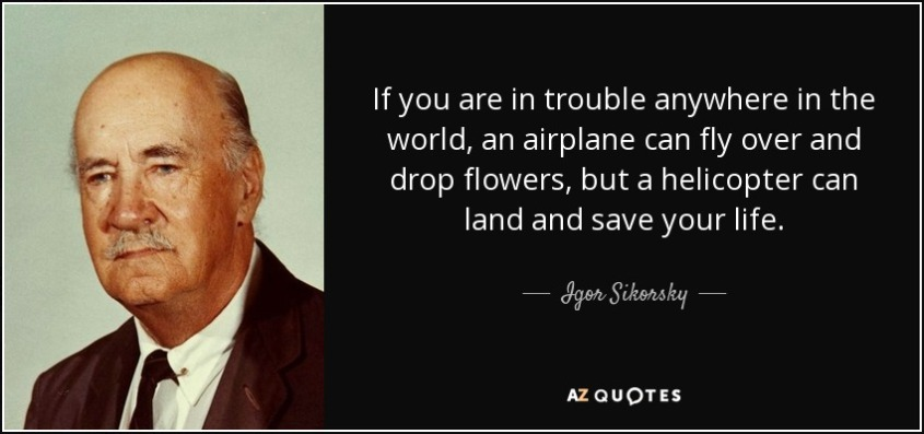 quote-if-you-are-in-trouble-anywhere-in-the-world-an-airplane-can-fly-over-and-drop-flowers-igor-sikorsky-72-34-88