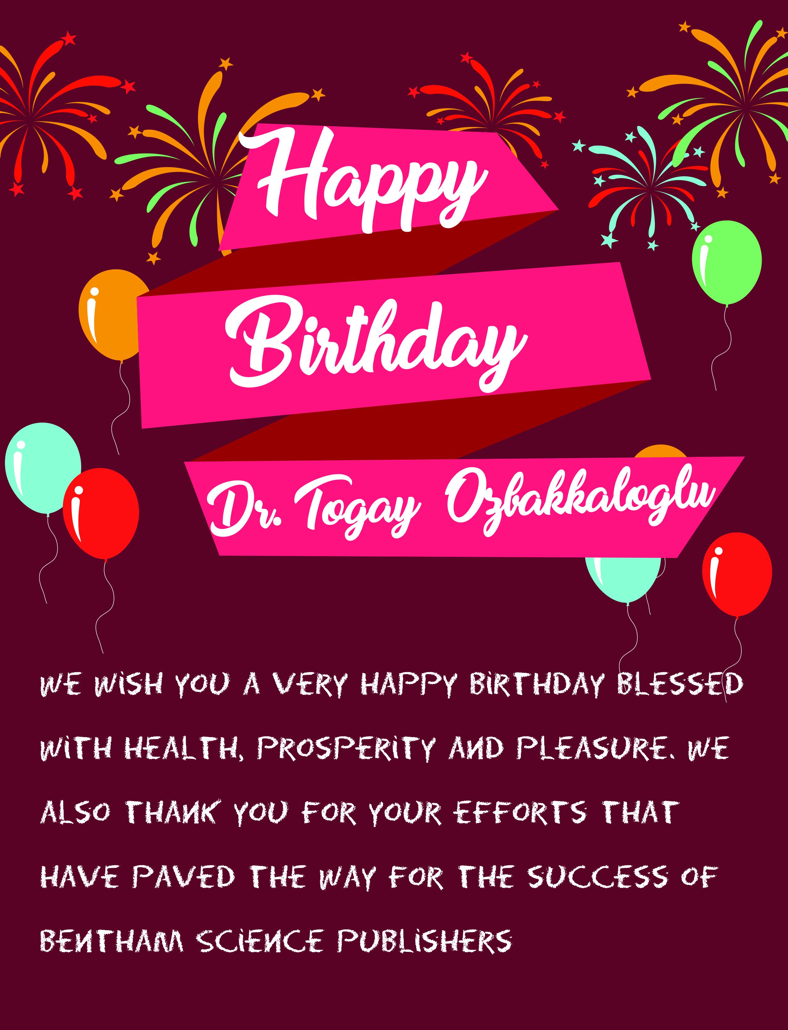 Wishing A Very Happy Birthday to Dr To Ozbakkaloglu –