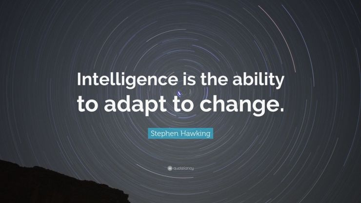6360859-Stephen-Hawking-Quote-Intelligence-is-the-ability-to-adapt-to